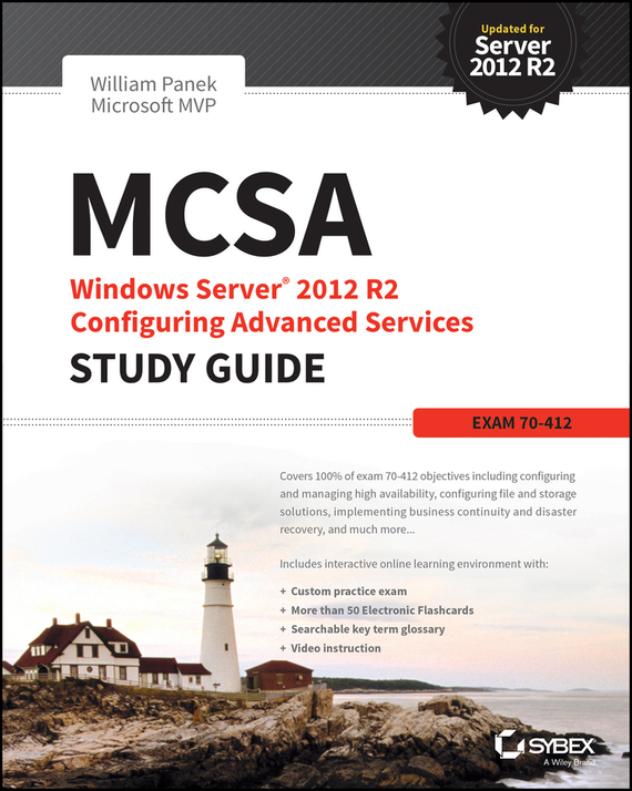 William Panek MCSA Windows Server 2012 R2 Configuring Advanced Services Study Guide. Exam 70-412 william panek mcsa windows server 2016 study guide exam 70 740
