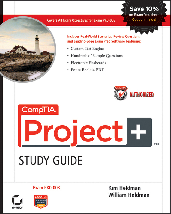 Kim  Heldman CompTIA Project+ Study Guide Authorized Courseware. Exam PK0-003 david coleman d cwna certified wireless network administrator official study guide exam pw0 104