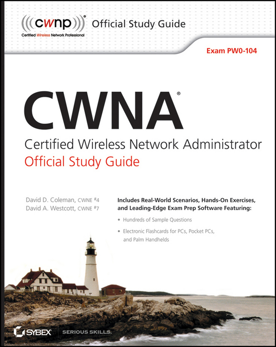 David Coleman D. CWNA Certified Wireless Network Administrator Official Study Guide. Exam PW0-104 david coleman d cwna certified wireless network administrator official study guide exam pw0 104