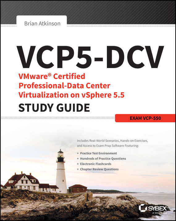 Brian  Atkinson VCP5-DCV VMware Certified Professional-Data Center Virtualization on vSphere 5.5 Study Guide. Exam VCP-550 david coleman d cwna certified wireless network administrator official study guide exam pw0 104