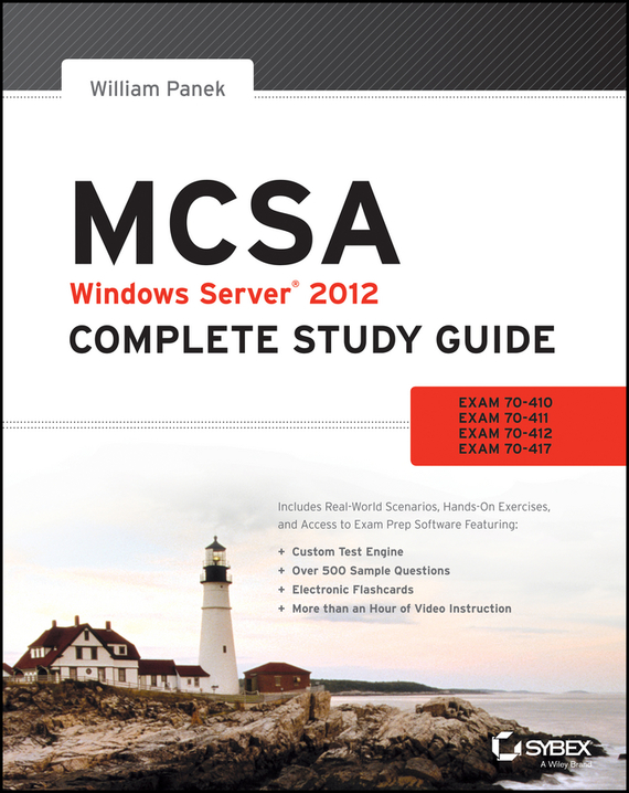 William  Panek MCSA Windows Server 2012 Complete Study Guide. Exams 70-410, 70-411, 70-412, and 70-417 cd диск kappell william various composers william kappell complete recordings 1944 1953 11 cd