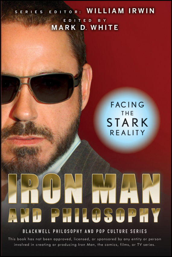 William Irwin Iron Man and Philosophy. Facing the Stark Reality ISBN: 9780470583098 hot toys hottoys ht mms209 1 6 iron man model tony stark the mechanic collectible figure specification new box in stock