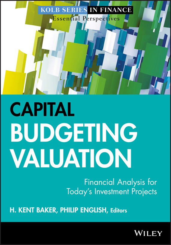Philip  English Capital Budgeting Valuation. Financial Analysis for Today's Investment Projects
