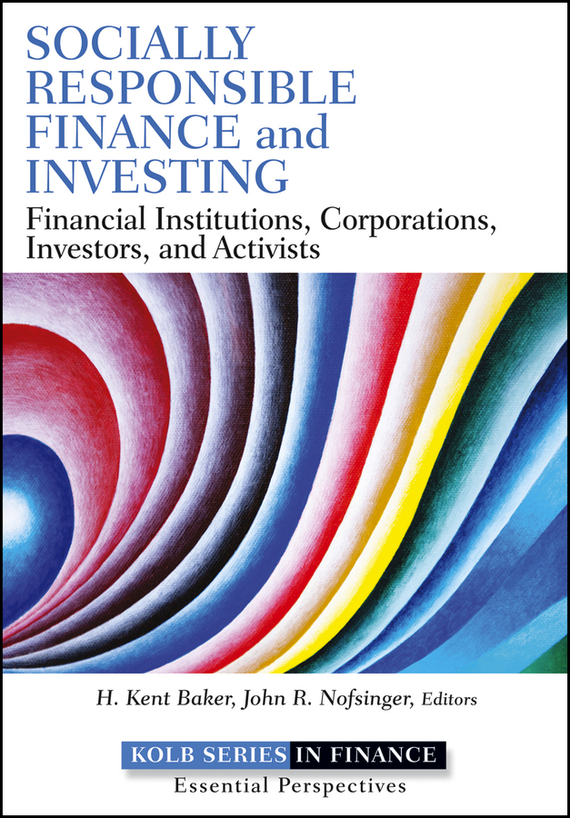 H. Baker Kent Socially Responsible Finance and Investing. Financial Institutions, Corporations, Investors, and Activists promoting social change in the arab gulf