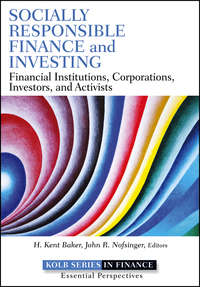 H. Baker Kent - Socially Responsible Finance and Investing. Financial Institutions, Corporations, Investors, and Activists