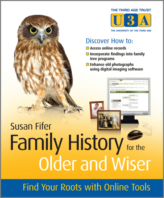 Susan Fifer Family History for the Older and Wiser. Find Your Roots with Online Tools kim gilmour digital photography for the older and wiser get up and running with your digital camera