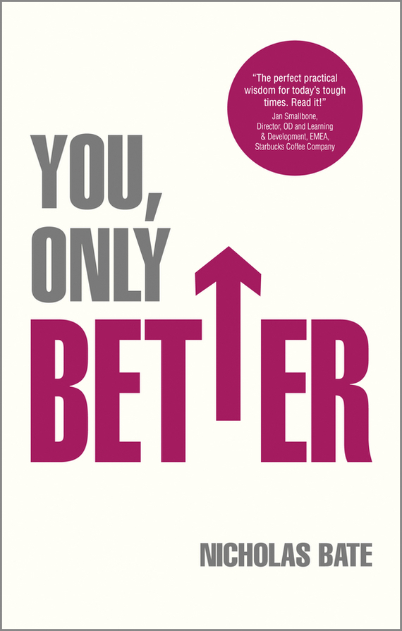 Nicholas Bate You, Only Better. Find Your Strengths, Be the Best and Change Your Life ISBN: 9780857084699 change your mind change your life