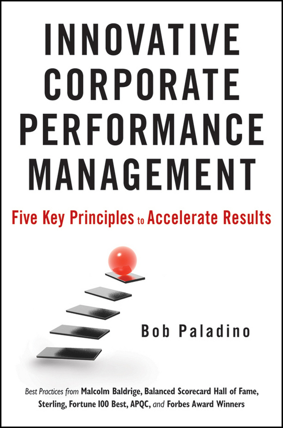 Bob  Paladino Innovative Corporate Performance Management. Five Key Principles to Accelerate Results david parmenter key performance indicators