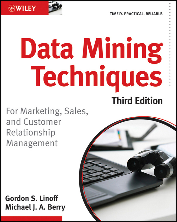 Gordon Linoff S. Data Mining Techniques. For Marketing, Sales, and Customer Relationship Management risk analysis and risk management in banks