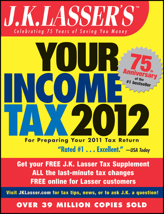 J.K. Institute Lasser J.K. Lasser's Your Income Tax 2012. For Preparing Your 2011 Tax Return j k lasser s year–round tax strategies 2000