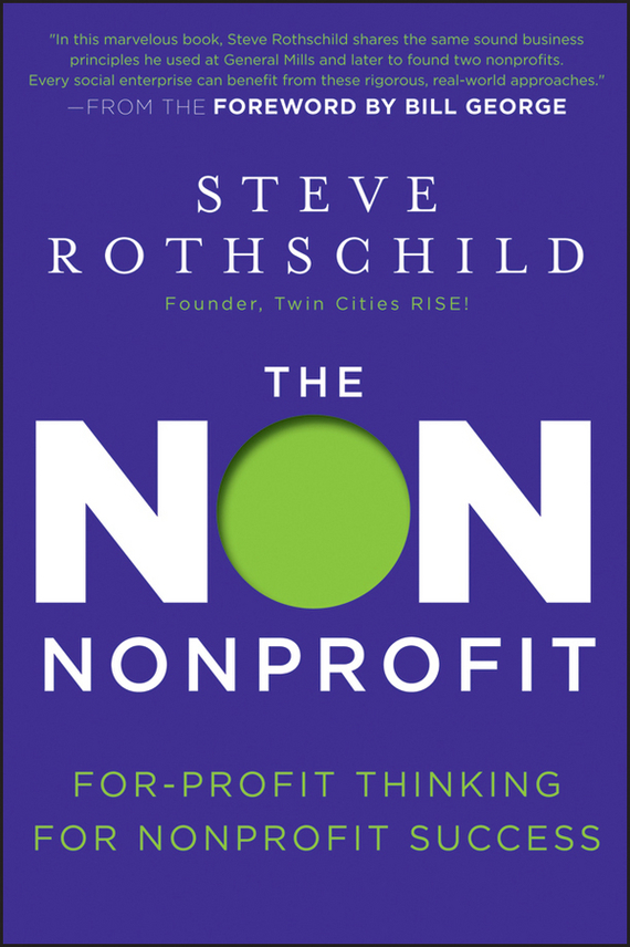 Bill George The Non Nonprofit. For-Profit Thinking for Nonprofit Success chris wormell george and the dragon