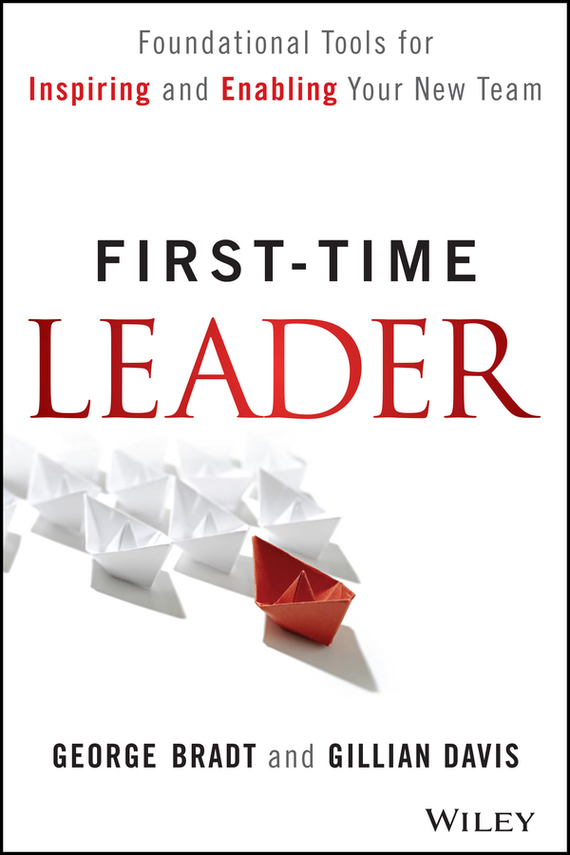 Gillian  Davis First-Time Leader. Foundational Tools for Inspiring and Enabling Your New Team