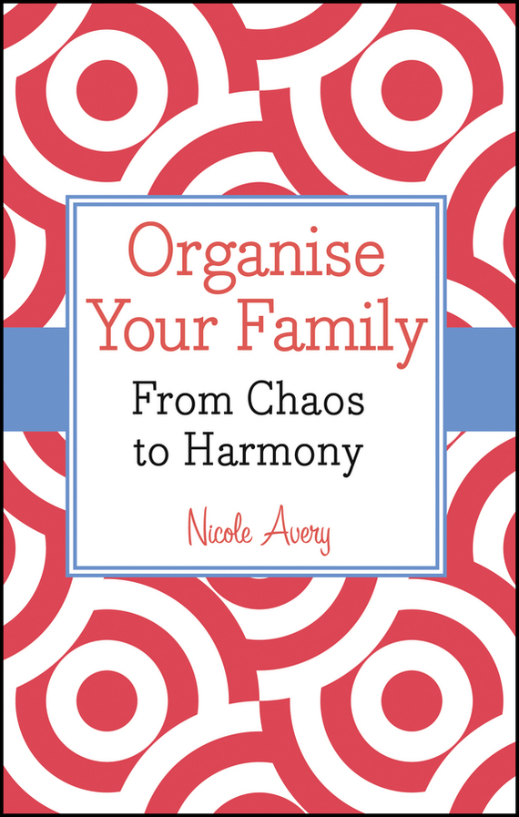 Nicole Avery Organise Your Family. From Chaos to Harmony chaos панама chaos stratus sombrero