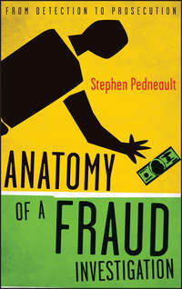Stephen  Pedneault - Anatomy of a Fraud Investigation. From Detection to Prosecution