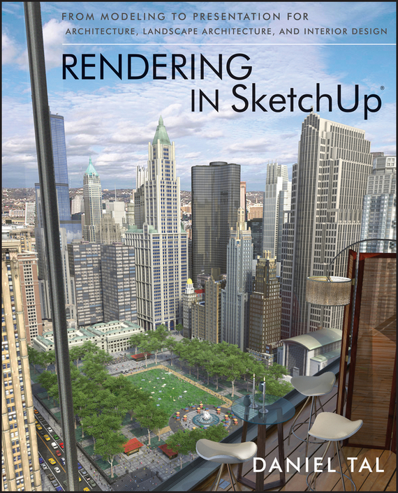Daniel Tal Rendering in SketchUp. From Modeling to Presentation for Architecture, Landscape Architecture, and Interior Design диски cd r 80min 700mb verbatim 52x shrink 25 43726