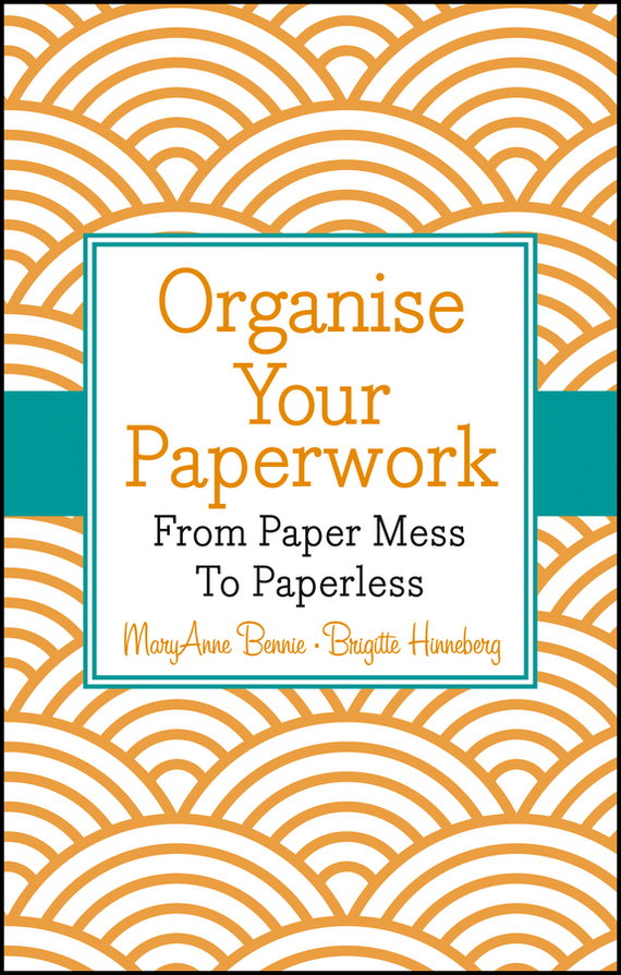 MaryAnne  Bennie Organise Your Paperwork. From Paper Mess To Paperless