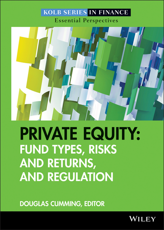 Douglas  Cumming Private Equity. Fund Types, Risks and Returns, and Regulation big dice t