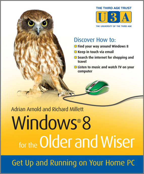 Adrian  Arnold Windows 8 for the Older and Wiser. Get Up and Running on Your Computer cd диск running wild best of adrian 1 cd page 8