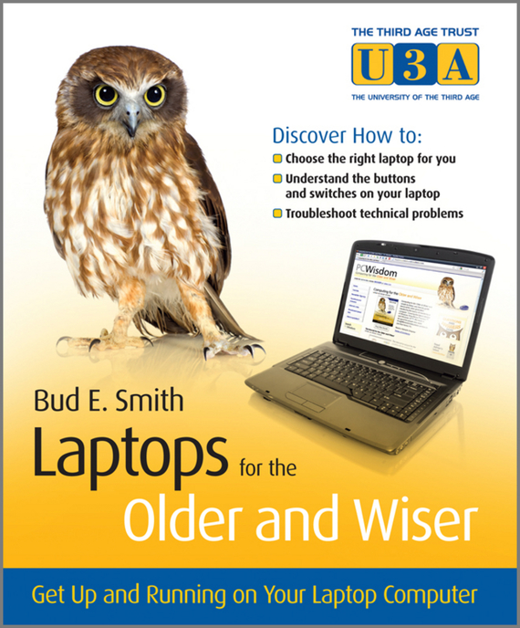 Laptops for the Older and Wiser. Get Up and Running on Your Laptop Computer