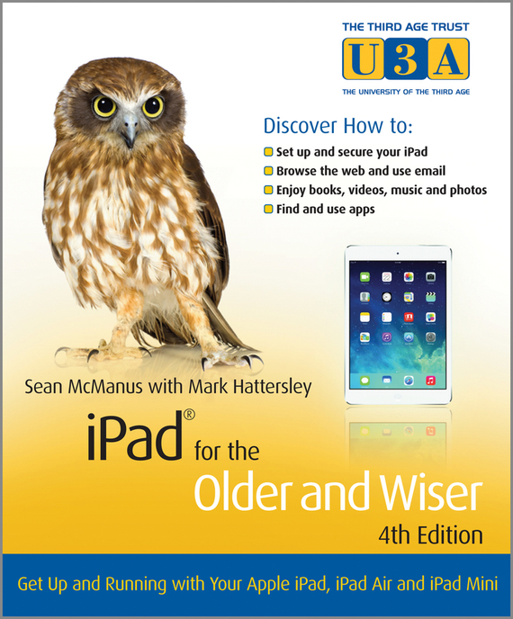 Mark Hattersley iPad for the Older and Wiser. Get Up and Running with Your Apple iPad, iPad Air and iPad Mini kim gilmour digital photography for the older and wiser get up and running with your digital camera