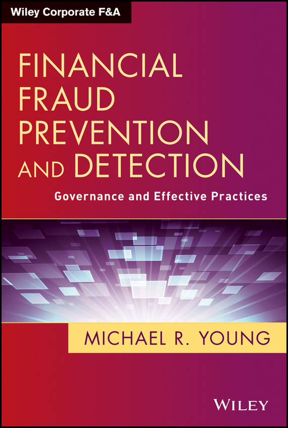 Michael Young R. Financial Fraud Prevention and Detection. Governance and Effective Practices gazal bagri vineet inder singh khinda and shiminder kallar recent advances in caries prevention and immunization