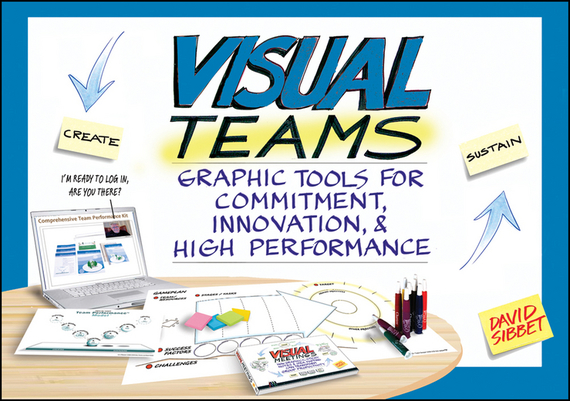 David  Sibbet Visual Teams. Graphic Tools for Commitment, Innovation, and High Performance david parmenter key performance indicators developing implementing and using winning kpis