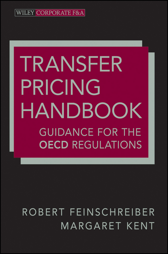 Robert Feinschreiber Transfer Pricing Handbook. Guidance for the OECD Regulations ISBN: 9781118376577 principles of business taxation third edition finance act 2006 cima student handbook
