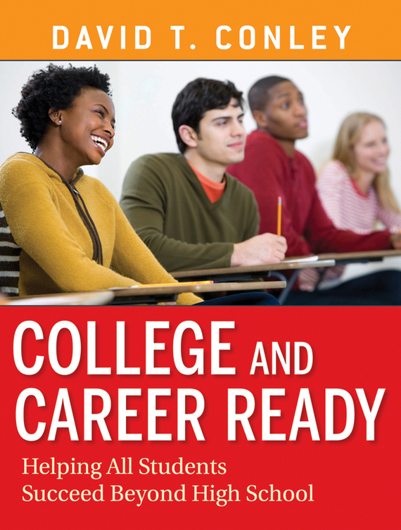 David Conley T. College and Career Ready. Helping All Students Succeed Beyond High School ISBN: 9780470593257 college adjustment during the freshman year