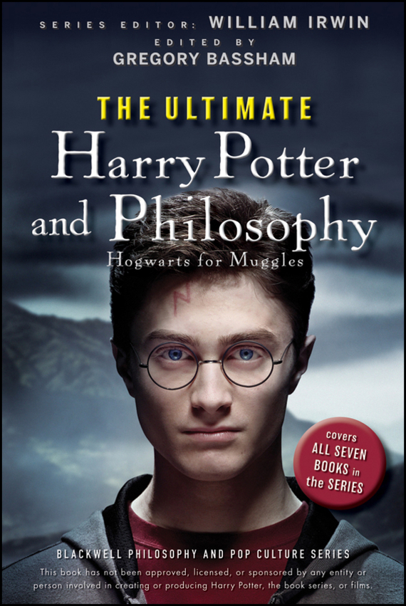 William Irwin The Ultimate Harry Potter and Philosophy. Hogwarts for Muggles william irwin heroes and philosophy buy the book save the world isbn 9780470730379