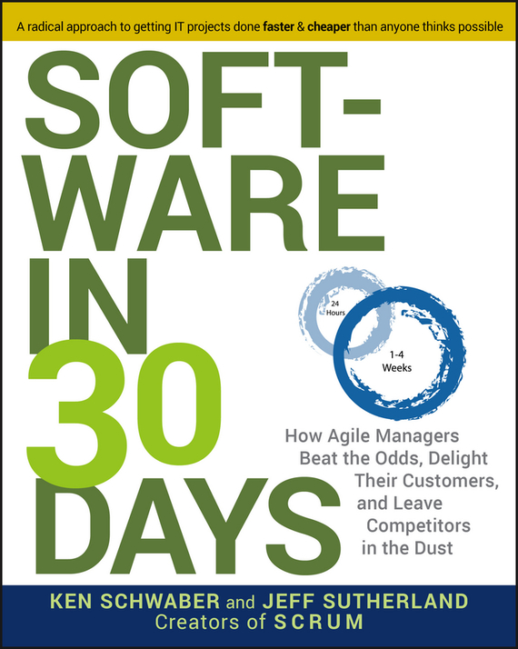 Ken Schwaber Software in 30 Days. How Agile Managers Beat the Odds, Delight Their Customers, And Leave Competitors In the Dust casual style days of the week pattern cotton socks for men black