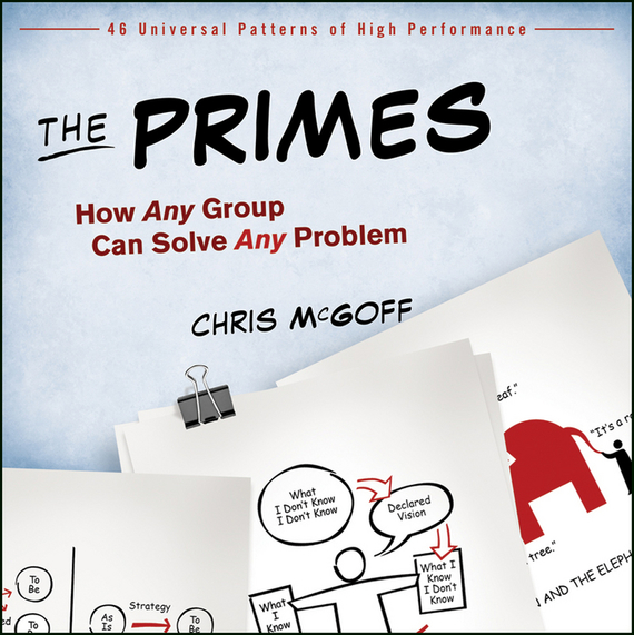 Chris  McGoff The Primes. How Any Group Can Solve Any Problem chris van gorder the front line leader