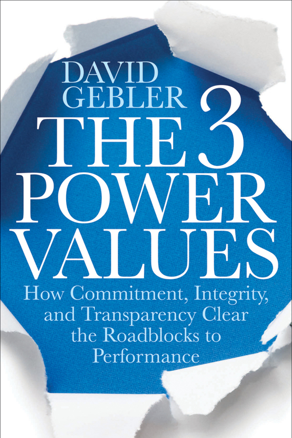 David Gebler The 3 Power Values. How Commitment, Integrity, and Transparency Clear the Roadblocks to Performance ISBN: 9781118223840 ethiopia s commitment to the trips agreement