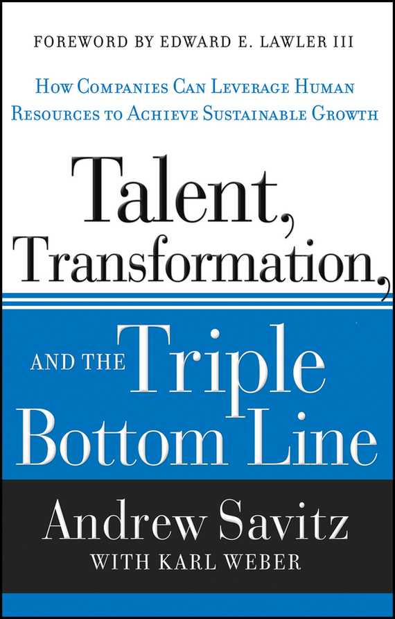 Karl  Weber Talent, Transformation, and the Triple Bottom Line. How Companies Can Leverage Human Resources to Achieve Sustainable Growth viruses cell transformation and cancer 5