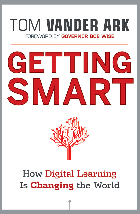 Bob Wise Getting Smart. How Digital Learning is Changing the World canada in the world economy