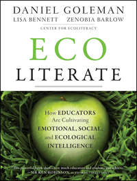 Daniel Goleman - Ecoliterate. How Educators Are Cultivating Emotional, Social, and Ecological Intelligence