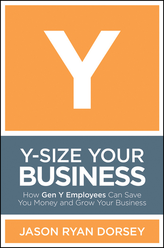 Jason Dorsey Ryan Y-Size Your Business. How Gen Y Employees Can Save You Money and Grow Your Business 200pcs lot 2sa950 y 2sa950 a950 to 92 transistors