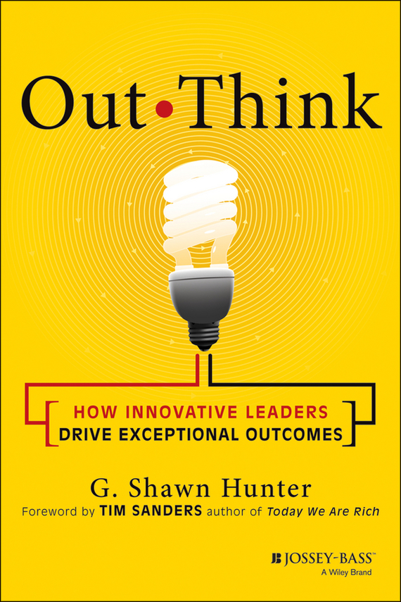 Tim  Sanders Out Think. How Innovative Leaders Drive Exceptional Outcomes nathaniel copsey tim haughton the jcms annual review of the european union in 2014