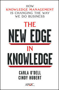 Carla  O'dell - The New Edge in Knowledge. How Knowledge Management Is Changing the Way We Do Business