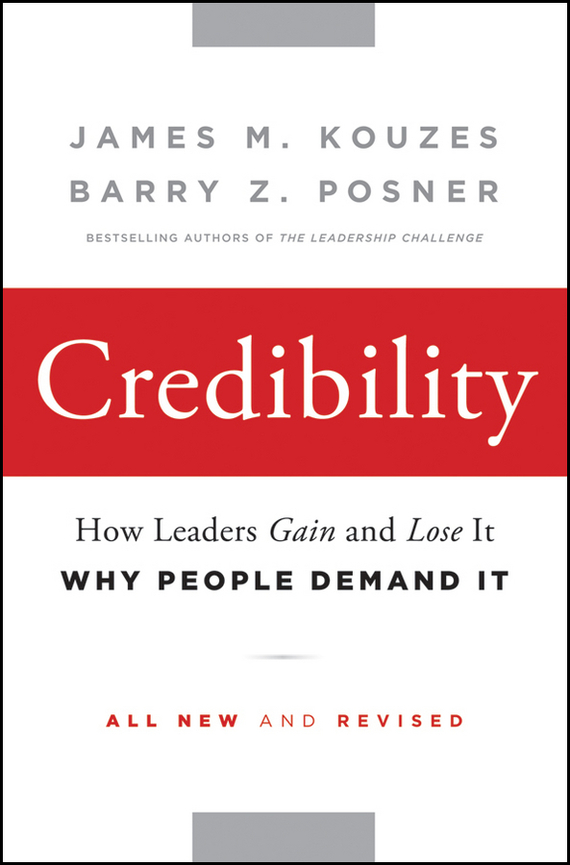 James M. Kouzes Credibility. How Leaders Gain and Lose It, Why People Demand It james m kouzes learning leadership the five fundamentals of becoming an exemplary leader
