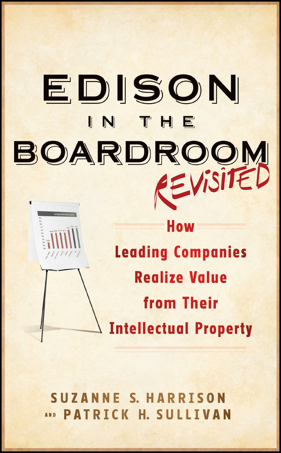 Patrick Sullivan H. Edison in the Boardroom Revisited. How Leading Companies Realize Value from Their Intellectual Property high grade princess wedding dress europe and america flower girl dress for girls white for 0 12 yesrs