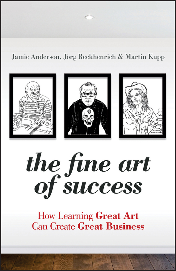 Jamie  Anderson The Fine Art of Success. How Learning Great Art Can Create Great Business jon anderson jon anderson in the city of angels