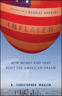 Nouriel  Roubini - Inflated. How Money and Debt Built the American Dream