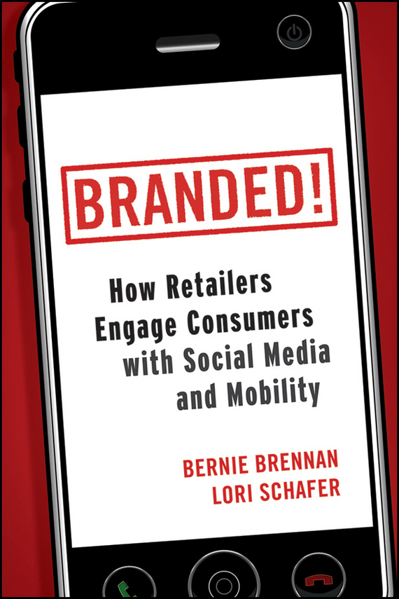 Bernie  Brennan Branded!. How Retailers Engage Consumers with Social Media and Mobility steven goldberg h billions of drops in millions of buckets why philanthropy doesn t advance social progress