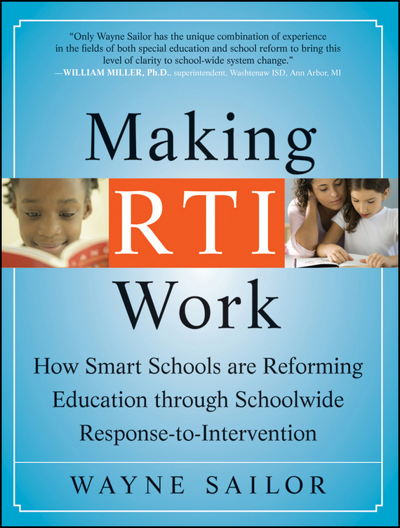 Wayne Sailor Making RTI Work. How Smart Schools are Reforming Education through Schoolwide Response-to-Intervention education trust fund etf intervention on the university development