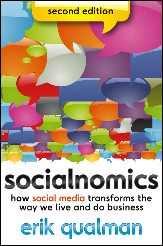 Erik  Qualman Socialnomics. How Social Media Transforms the Way We Live and Do Business guy clapperton this is social media tweet blog link and post your way to business success
