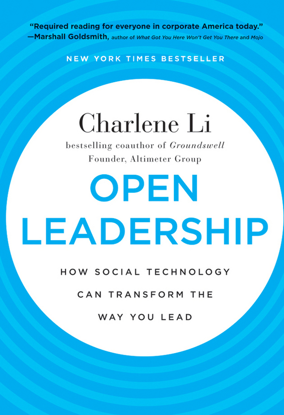 Charlene  Li Open Leadership. How Social Technology Can Transform the Way You Lead frances hesselbein my life in leadership the journey and lessons learned along the way