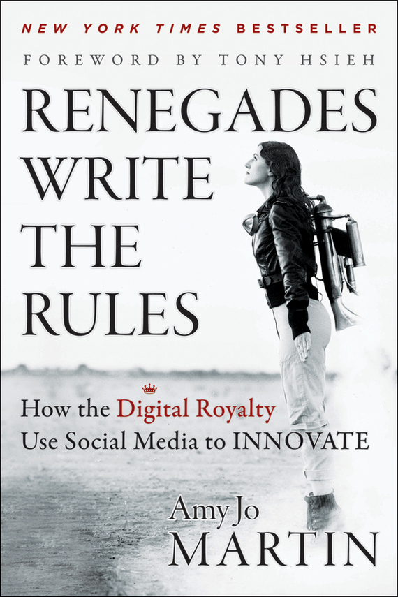 Amy Martin Jo Renegades Write the Rules. How the Digital Royalty Use Social Media to Innovate how to be a detective