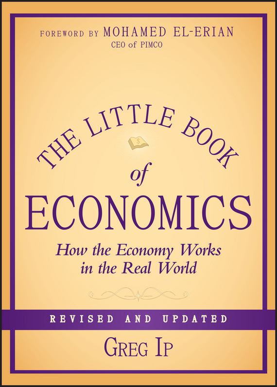 Greg  Ip The Little Book of Economics. How the Economy Works in the Real World canada in the world economy