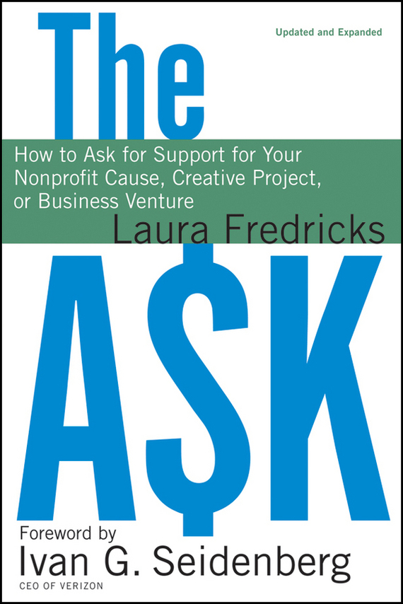 Laura  Fredricks The Ask. How to Ask for Support for Your Nonprofit Cause, Creative Project, or Business Venture how to do a research project