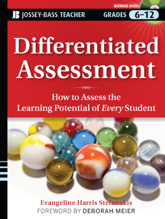 цена на Deborah  Meier Differentiated Assessment. How to Assess the Learning Potential of Every Student (Grades 6-12)